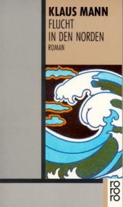 Flucht in den Norden : Roman - Klaus Mann