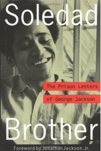 Soledad Brother: The Prison Letters of George Jackson - George L. Jackson, Jean Genet, Jonathan Jackson Jr.