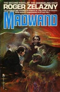 Madwand (Changeling Saga # 2) - Roger Zelazny, Judy King Rieniets