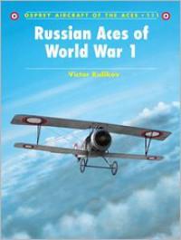 Russian Aces of World War 1 - Victor Kulikov,  Harry Dempsey (Illustrator)