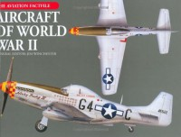 Aircraft of World War II - Jim Winchester