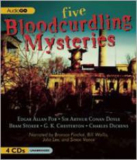 Five Bloodcurdling Mysteries - Edgar Allan Poe, Charles Dickens,  Arthur Conan Doyle, Bram Stoker