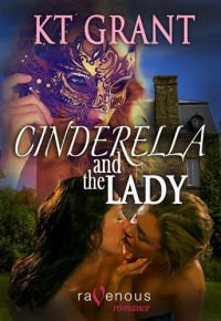 Cinderella and the Lady - K.T. Grant