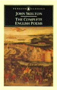 Skelton, The Complete English Poems of - John Skelton, John Scattergood