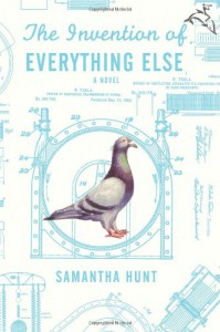 The Invention of Everything Else - Samantha Hunt