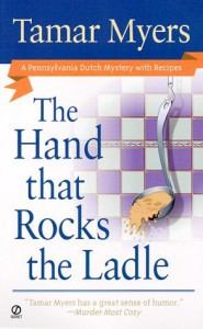 The Hand That Rocks the Ladle - Tamar Myers
