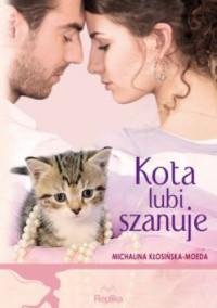 Kota lubi szanuje - Michalina Kłosińska-Moeda