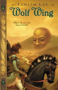 Wolf  Wing: The Claidi Journals IV - Tanith Lee