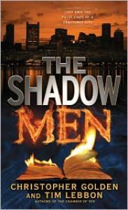 The Shadow Men - Christopher Golden, Tim Lebbon