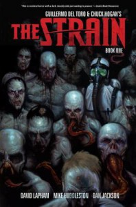 The Strain, Book One - David Lapham, Mike Huddleston, Dan Jackson, Guillermo del Toro, Chuck Hogan