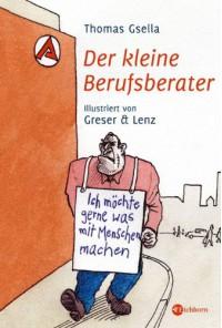 Der Kleine Berufsberater - Thomas Gsella, Achim Greser, Heribert Lenz