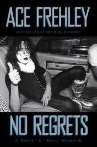 No Regrets: A Rock'n'Roll Memoir - Ace Frehley, Joe Layden, John Ostrosky