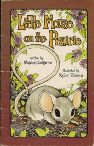 Little Mouse on the Pairie (Serendipity) - Stephen Cosgrove, Robin James
