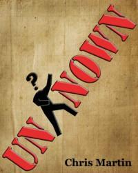 Unknown (True Identity, #1) - Chris   Martin