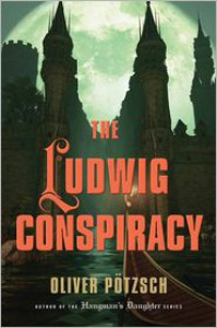 The Ludwig Conspiracy - Oliver Potzsch, Anthea Bell (Translator)