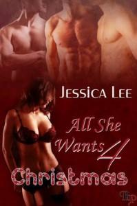 All She Wants 4 Christmas - Jessica Lee