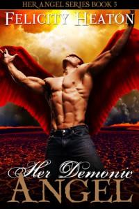 Her Demonic Angel - Felicity E. Heaton