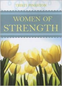 Women of Strength - Tristi Pinkston