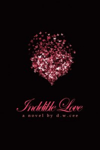 Indelible Love - Emily's Story - D.W. Cee