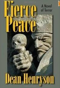 Fierce Peace - Dean Henryson