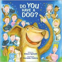 Do You Have a Dog? - Eileen Spinelli