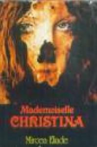 Mademoiselle Christina - Mircea Eliade