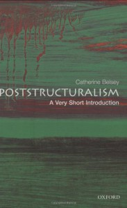 Poststructuralism: A Very Short Introduction - Catherine Belsey