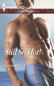 Still So Hot! (Harlequin Blaze) - Serena Bell