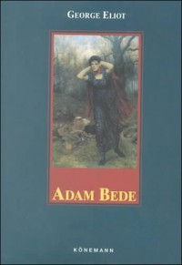 Adam Bede (Konemann Classics) - George Eliot