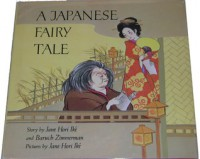 A Japanese Fairy Tale - Jane Hori Ike
