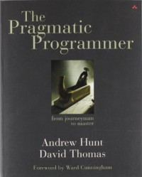 The Pragmatic Programmer: From Journeyman to Master - David Thomas, Andrew Hunt