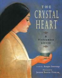 The Crystal Heart: A Vietnamese Legend - Aaron Shepard, Joseph Daniel Fiedler