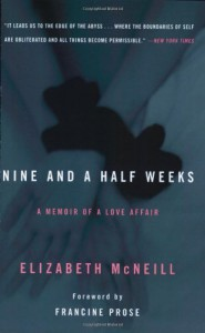 Nine and a Half Weeks : A Memoir of a Love Affair - Elizabeth McNeill