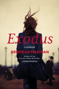 Exodus: A Memoir by the Author of Unorthodox - Deborah Feldman