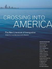 Crossing into America: The New Literature of Immigration - Louis Mendoza