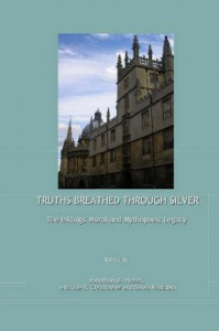 Truths Breathed Through Silver: The Inklings' Moral and Mythopoeic Legacy - Jonathan B. Himes, Jonathan B. Himes