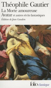 La morte amoureuse, Avatar et autres récits fantastiques - Théophile Gautier