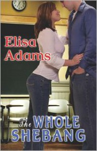 The Whole Shebang - Elisa Adams