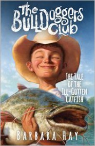 The Bulldoggers Club: The Tale of the Ill-Gotten Catfish - Barbara Hay, Steven Walker, Tim Jessell