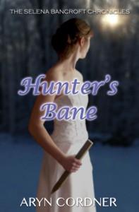 Hunter's Bane (The Selena Bancroft Chronicles, Book 2) - Aryn Cordner