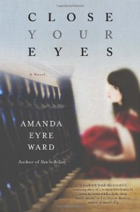 Close Your Eyes - Amanda Eyre Ward