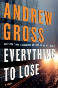 Everything to Lose: A Novel - Andrew Gross