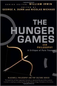 The Hunger Games and Philosophy: A Critique of Pure Treason - William Irwin, George A. Dunn, Nicolas Michaud, Andrew Zimmerman Jones