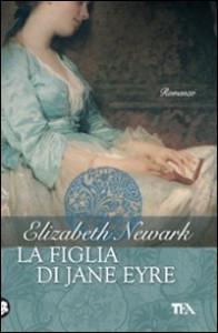 La figlia di Jane Eyre - Elizabeth Newark