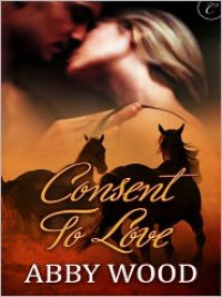 Consent to Love - Abby Wood