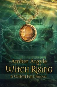 Witch Rising - Amber Argyle