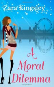 A Moral Dilema: 1 - Zara Kingsley
