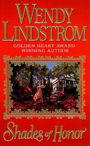 Shades of Honor - Wendy Lindstrom