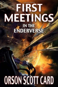 First Meetings: In the Enderverse - Orson Scott Card, Craig Phillips