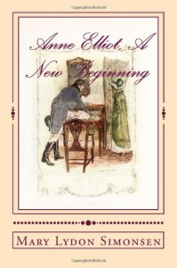 Anne Elliot, A New Beginning: A Persuasion Re-imagining - Mary Lydon Simonsen